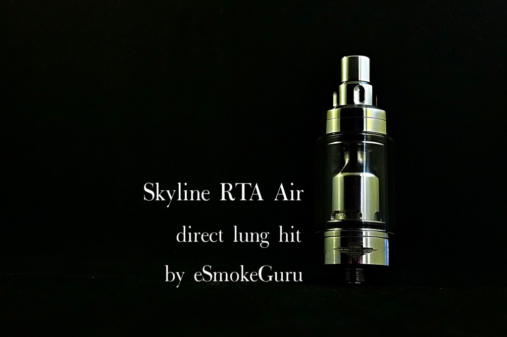 「Skyline RTA Air (direct lung hit) by eSmokeGuru」RTAレビュー壱