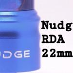 NUDGE(ナッジ) RDA 22mm by WOTOFO【RDA】レビュー