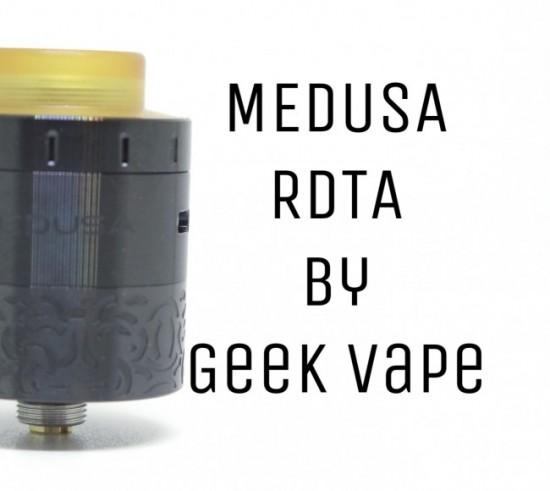 MEDUSA RDTA(メデューサ)by Geek vape【アトマイザー】レビュー