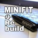 MINIFIT(ミニフィット)のリビルドに挑戦する記事